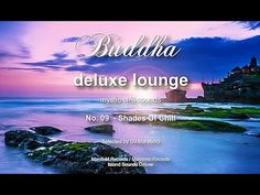Buddha Deluxe Lounge - Shades Of Chill, HD, mystic bar & buddha sounds Sound Of Music, My Music, Lounge Music, Close Your Eyes, World Music, Relaxing Music, Touching You, Mystic, Jazz