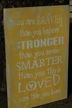 You are BRAVE STONGER SMARTER and loved wood sign