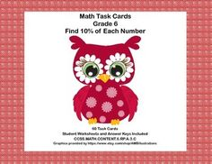 This product has 60 Task Cards to provide practice in finding 10% of each number and rounding to the nearest hundredth.  The cards can also be used to provide differentiation for the variety of levels in your class.   Student Worksheets and Answer Keys Included Aligned with CCSS.MATH.CONTENT.6.RP.A.3.C