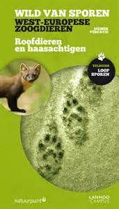 Wild van sporen: West-Europese zoogdieren Lannoo, 2013 ISBN 9789401408202