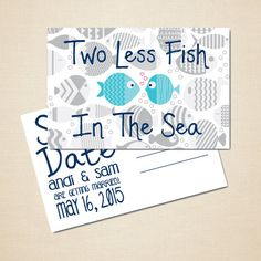 save the date postcard 4x6 DIY printable digital file two less fish in the sea