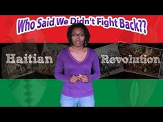 Who Said We Didn't Fight Back?....The Haitian Revolution - YouTube