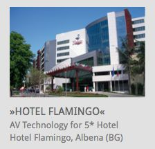 AV Technology for 5***** Hotel, Hotel Flamingo, Albena, Bulgaria
