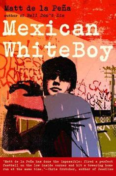 Mexican whiteboy / Matt de la Peña. For young adult readers.