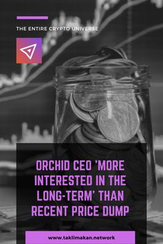 Orchid CEO More Interested in the Long-Term Than Recent Price Dump - Ethereum - Ideas of Ethereum - Cryptocurrency News, Blockchain Cryptocurrency, What Is Bitcoin Mining, Long A, Bitcoin Litecoin, Ethereum Mining, Orchids, Investing, Technology News