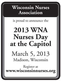 Wisconsin Nurses Association 2013 Nurses Day at the Capitol, March 5, 2013