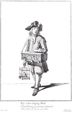 """""""Buy a fine singing Bird"""" from """"Cryes of the City of London Drawne after the Life"""" by Marcellus Laroon (1687)"""