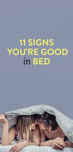 11 Signs You're Good In Bed