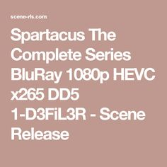 Spartacus The Complete Series BluRay 1080p HEVC x265 DD5 1-D3FiL3R - Scene Release