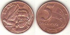 Real brasileiro (1994-em uso)   (x) 5 centavos (1998-em uso) O: efígie de Joaquim josé da Silva Xavier ou Tiradentes (1746-1792, mártir da Inconfidência Mineira, é considerado um dos heróis da pátria), seu nome e uma pomba/R: valor e detalhe da bandeira nacional;