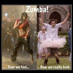 Could not stop laughing at this. I think this every time I pass a zumba class at the gym.
