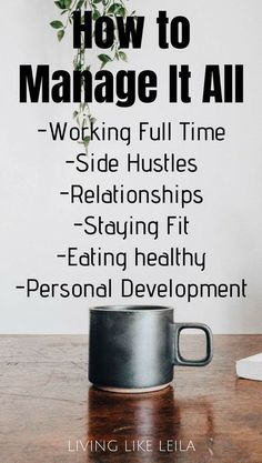 How can you possibly manage working full time side hustles relationships eating healthy exercising personal development and everything else in life Read my top tips to ma. Healthy Habits, Healthy Life, Eating Healthy, Healthy Heart, Self Development, Personal Development, Self Improvement Tips, Best Self, Stress Management