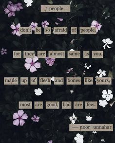 people // poetry by Noor Unnahar New Quotes, Change Quotes, Family Quotes, Funny Quotes, Qoutes, Short Inspirational Poems, Noor Unnahar, Tumblr Relationship, Birthday Wishes For Friend