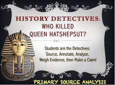 Primary Source Lesson Plan-- Death of Egyptian Queen Hatshepsut! Perfect lesson for teaching Ancient Egpyt and primary source analysis where students have to make and defend a claim regarding how she died. Ancient World History, World History Lessons, Study History, 6th Grade Social Studies, Social Studies Classroom, Teaching Social Studies, Ancient Egypt Lessons, Ancient Egypt Activities, History Teachers