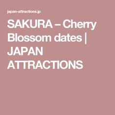 SAKURA – Cherry Blossom dates | JAPAN ATTRACTIONS