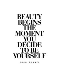 Beauty Begins The Moment You Decide to be Yourself – Coco Chanel Poster von Brett Wilson bei AllPosters.de Beauty Begins The Moment You Decide to be Yourself – Coco Chanel Poster von Brett Wilson bei AllPosters. Motivacional Quotes, Great Quotes, Quotes To Live By, Inspirational Quotes, Style Quotes, Wall Of Quotes, Quotes About Style, Quotes In Frames, You Are Quotes