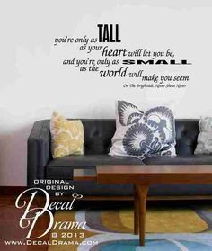 "You're only as tall as your heart will let you be, and you're only as small as the world will make you seem,  Never Shout Never, On the Bright Side lyrics wall decal: approximately 30""w x 14""h (76cm x 36cm)"