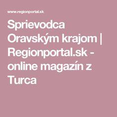 Sprievodca Oravským krajom | Regionportal.sk - online magazín z Turca