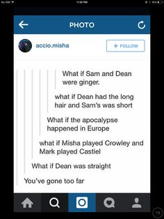 Haha the Dean one. I would love to see Misha Collins play Crowley. Supernatural funny's.