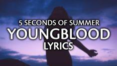 5 Seconds Of Summer - Youngblood (Lyrics / Lyric Video) - YouTube