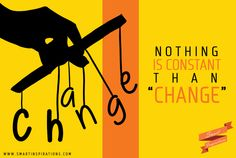 "#Nothing is #constant than ""#change"". 