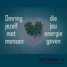 Spreuk - Omring jezelf met mensen die jou energie geven - Ingspire