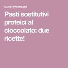 Pasti sostitutivi proteici al cioccolato: due ricette!
