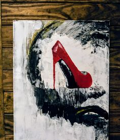 """Women Rule the World"" by Faith Wolff Kuhn. From the LIFE collection Original acrylic painting. Size- Stretched Canvas Finest quality, using painting knife. Days Till Christmas, Birthday Fashion, 22nd Birthday, Red Aesthetic, Shoe Art, Pictures To Paint, Black Art, Painted Rocks, Graffiti"