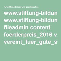 www.stiftung-bildung-und-gesellschaft.de fileadmin content foerderpreis_2016 vereint_fuer_gute_schule_2016_ausschreibung.pdf