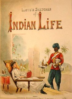 Lloyd's Sketches of Indian Life - British perspective of life under the British Raj. The link includes pictures from inside the book.