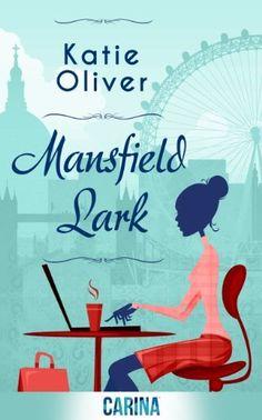 Mansfield Lark (Dating Mr Darcy - Book 3) by Katie Oliver, http://www.amazon.com/dp/B00HWZ444Y/ref=cm_sw_r_pi_dp_9Wdbtb1QT4DG7