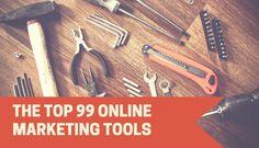99 Killer Online Marketing Tools to Streamline Your Efforts
