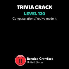 Bernice Crawford just leveled up to Lv. 120 on Trivia Crack!