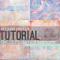 4 easy steps for creative mixed media backgrounds tutorial using a Gelli Arts Plate and textures