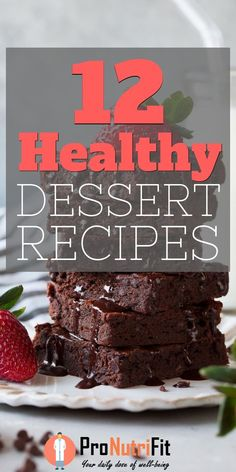 12 Super Delicious Healthy Dessert Recipes with Few Calories.  Today, ProNutriFit bring 12 recipes for super delicious and healthy desserts. Depriving yourself of the foods you love is not a good long term strategy. Keep a balanced diet and make sure you