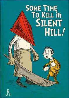 """BioShock"" And ""Silent Hill"" As Dr. Seuss Stories"