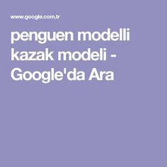 penguen modelli kazak modeli - Google'da Ara
