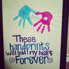My kids made me a handprint picture frame for mothers day last year I think I am going to add this saying to it :)