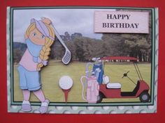 Ready for the 19th Hole blonde  on Craftsuprint created by Margaret Bleazard - I placed the base layer of this design onto good quality card stock that I had printed a golf ball backing on. I then decoupaged the remaining elements on top. To complete the card I added a birthday greeting to the top right.