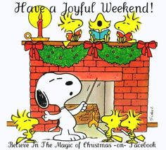 1/16/15 Have a Joyful Weekend Snoopy Quote