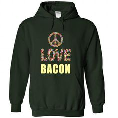 Limited Edition Peace. Love. Bacon #sunfrogshirt