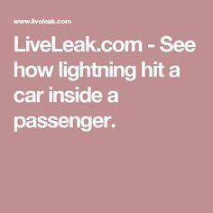 LiveLeak.com -  See how lightning hit a car inside a passenger.
