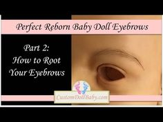 Perfect Reborn Baby Doll Eyebrows - Part 1: How to Paint Eyebrows - YouTube