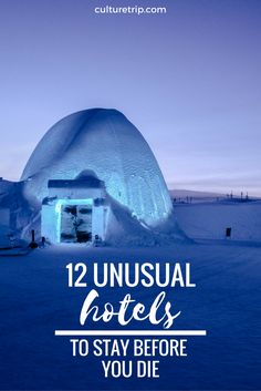 16 Unusual Hotels To Stay In Before You Die by The Culture Trip