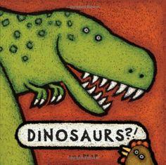 Dinosaurs?! by Lila Prap,http://www.amazon.com/dp/0735822840/ref=cm_sw_r_pi_dp_6jb5sb0513ZEQY3N