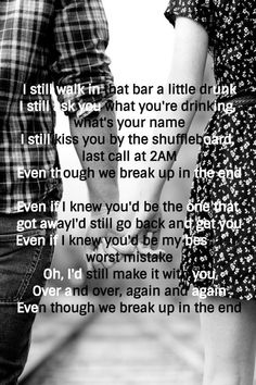 Break Up In The End by Cole Swindell country music, songs, lyrics Fake Smile Quotes, Up Quotes, Lyric Quotes, Wisdom Quotes, Life Quotes, Qoutes, Country Music Quotes, Country Music Lyrics, Country Songs