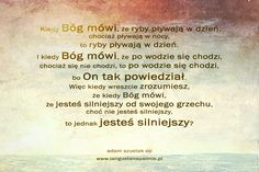 Bóg mówi... Quotes About God, Thats Not My, Faith, Life, Loyalty, Believe, Religion