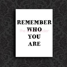 Remember Who You Are  Inspirational Art Print by TheSilverSpider, $15.00