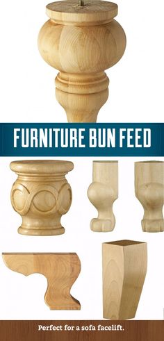 Wooden bun feet, perfect for adding class to dull chairs and sofas.  http://www.rockler.com/wood/bun-feet