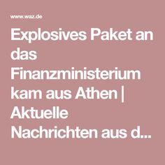 Explosives Paket an das Finanzministerium kam aus Athen  |  Aktuelle Nachrichten aus der Politik   |  WAZ.de